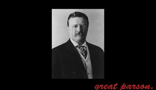 セオドア・ルーズベルトの名言・格言一覧