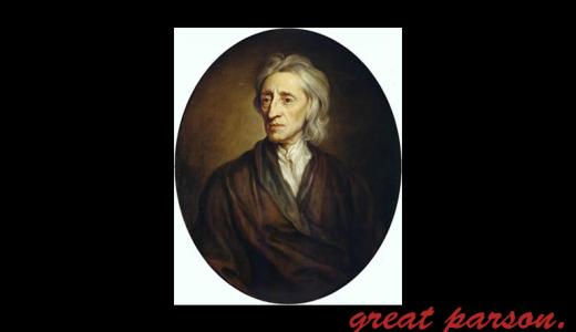 ジョン・ロック『人の取る行動は、その人の考え方を最も的確に表明するものである。』